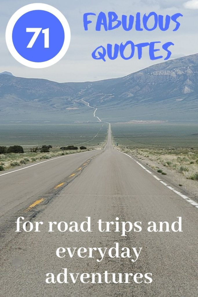71 Fabulous Quotes For Road Trips And Everyday Adventures Park Trips And More
